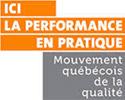 Ici la performance en pratique - Mouvement québécois de la qualité